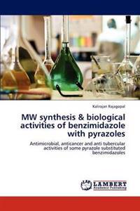 Mw Synthesis & Biological Activities of Benzimidazole with Pyrazoles