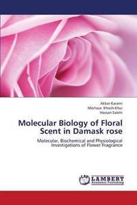 Molecular Biology of Floral Scent in Damask Rose