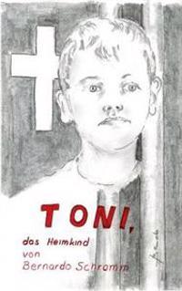 Toni, das Heimkind