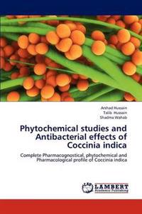 Phytochemical Studies and Antibacterial Effects of Coccinia Indica