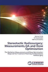 Stereotactic Radiosurgery; Measurements, Qa and Dose Optimization