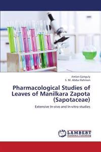 Pharmacological Studies of Leaves of Manilkara Zapota (Sapotaceae)