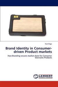 Brand Identity in Consumer-Driven Product Markets