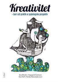 Kreativitet : teori och praktik ur psykologiska perspektiv