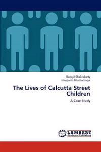 The Lives of Calcutta Street Children