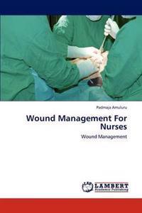 Wound Management for Nurses