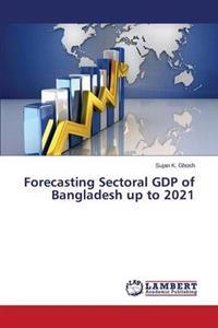 Forecasting Sectoral Gdp of Bangladesh Up to 2021