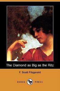 The Diamond as Big as the Ritz (Dodo Press)