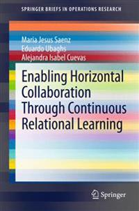 Enabling Horizontal Collaboration Through Continuous Relational Learning