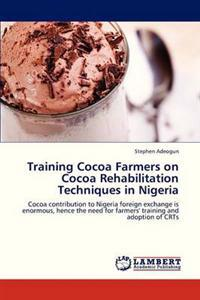 Training Cocoa Farmers on Cocoa Rehabilitation Techniques in Nigeria