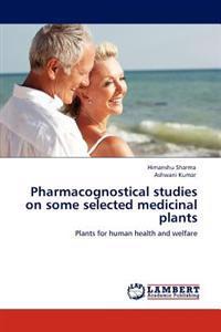 Pharmacognostical Studies on Some Selected Medicinal Plants