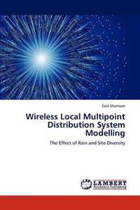 Wireless Local Multipoint Distribution System Modelling