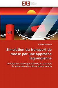 Simulation Du Transport de Masse Par Une Approche Lagrangienne