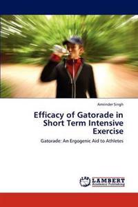 Efficacy of Gatorade in Short Term Intensive Exercise