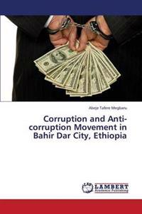 Corruption and Anti-Corruption Movement in Bahir Dar City, Ethiopia