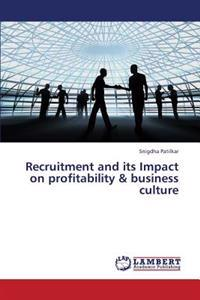 Recruitment and Its Impact on Profitability & Business Culture