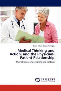 Medical Thinking and Action, and the Physician-Patient Relationship