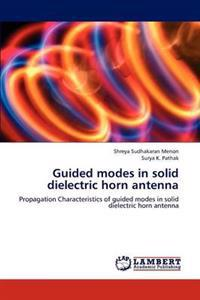 Guided Modes in Solid Dielectric Horn Antenna