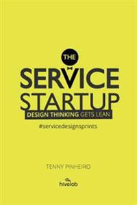 The Service Startup: Design Thinking Gets Lean