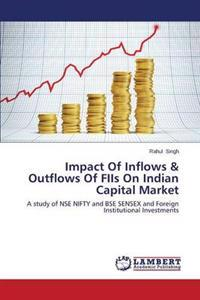 Impact of Inflows & Outflows of Fiis on Indian Capital Market
