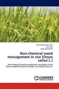 Non-Chemical Weed Management in Rice (Oryza Sativa L.)