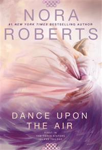 Dance Upon the Air: Three Sisters Island Trilogy