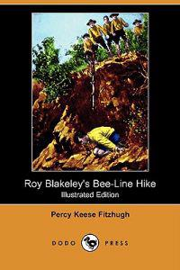 Roy Blakeley's Bee-Line Hike (Illustrated Edition) (Dodo Press)