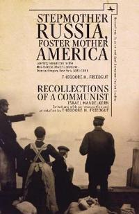 Stepmother Russia, Foster Mother America and Recollections of a Communist