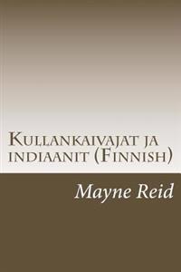 Kullankaivajat Ja Indiaanit (Finnish)