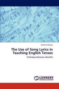The Use of Song Lyrics in Teaching English Tenses