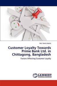 Customer Loyalty Towards Prime Bank Ltd. in Chittagong, Bangladesh