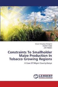 Constraints to Smallholder Maize Production in Tobacco Growing Regions
