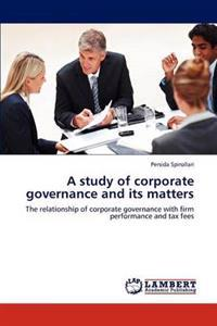 A Study of Corporate Governance and Its Matters