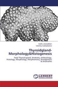Thyroidgland-Morphology&histogenesis