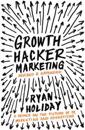 Growth hacker marketing - a primer on the future of pr, marketing and adver