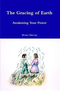 The Gracing of Earth: Awakening Your Power
