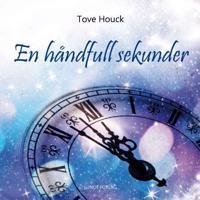 En håndfull sekunder - Tove Houck   Inprintwriters.org