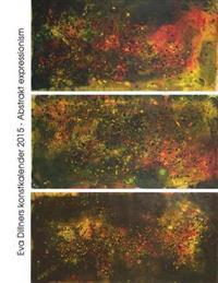 Eva Dillners Konstkalender 2015 - Abstrakt Expressionism