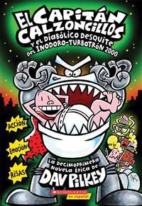 El Capitán Calzoncillos Y El Diabólico Desquite del Inodoro Turbotrón 2000 (Captain Underpants #11): (spanish Language Edition of Captain Underpants a