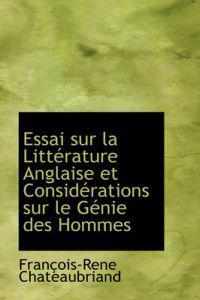 Essai Sur La Litterature Anglaise Et Considerations Sur Le Genie Des Hommes