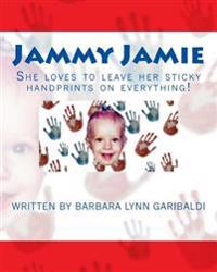 Jammy Jamie: She Loves to Leave Her Sticky Handprints on Everything!