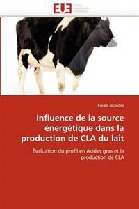 Influence de La Source Energetique Dans La Production de Cla Du Lait