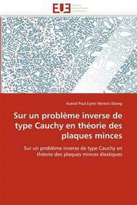 Sur Un Probl�me Inverse de Type Cauchy En Th�orie Des Plaques Minces