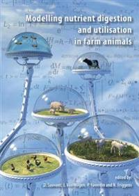 Modelling Nutrient Digestion and Utilisation in Farm Animals