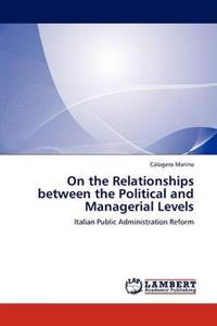 On the Relationships Between the Political and Managerial Levels