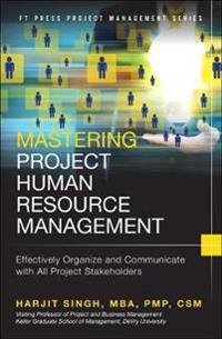 Mastering Project Human Resource Management