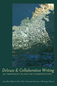 Deleuze and Collaborative Writing: An Immanent Plane of Composition
