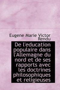 de L'Eeducation Populaire Dans L'Allemagne Du Nord Et de Ses Rapports Avec Les Doctrines Philosophiqu