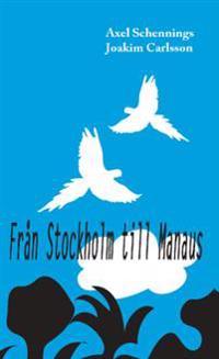 Från Stockholm till Manaus - Carlsson Joakim Schennings Axel | Laserbodysculptingpittsburgh.com