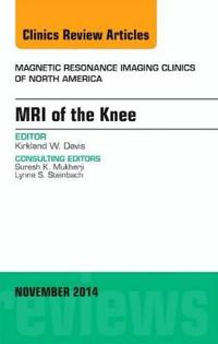 MRI of the Knee, An Issue of Magnetic Resonance Imaging Clinics of North America